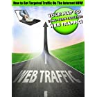 How to Get Targeted Traffic On The Internet NOW!