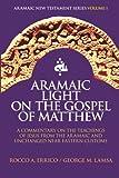 Aramaic Light on the Gospel of Matthew (Aramaic New Testament Series) (Volume 1)