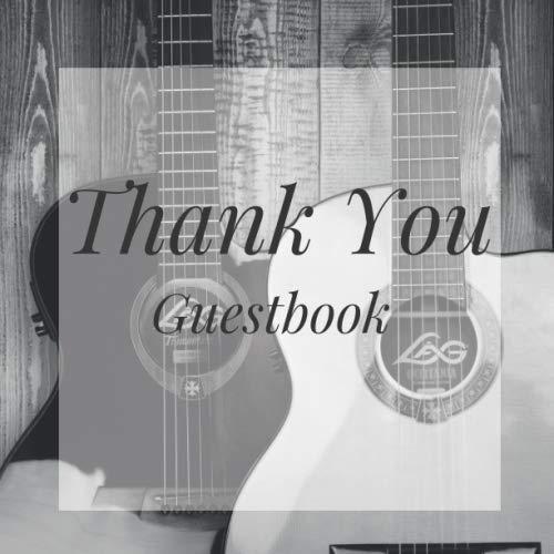 Thank You Guestbook: Guitarist Teacher Player Guitar Birthday Party Anniversary Wedding Birthday Memorial Farewell Graduation Baby Shower Bridal ... Space/Milestone Keepsake Special Memories (Guitar Birthday Invitations)