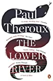 Front cover for the book The Lower River by Paul Theroux