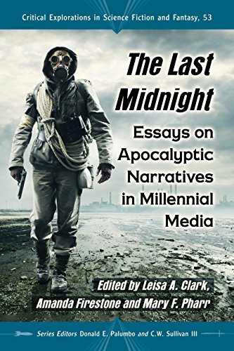 The Last Midnight: Essays on Apocalyptic Narratives in Millennial Media: 53 (Critical Explorations in Science Fiction and - Cinema 53