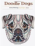 Doodle Dogs 2: Stress Relieving Dog Designs (Volume 2)