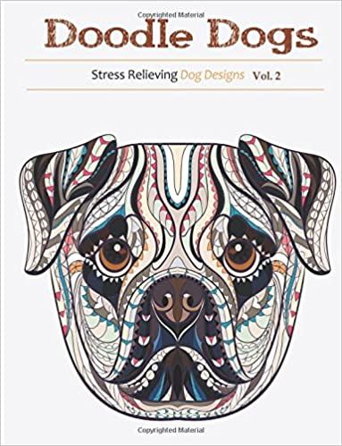 doodle dogs coloring books for grownups featuring over 30 stress relieving dogs designs volume 1