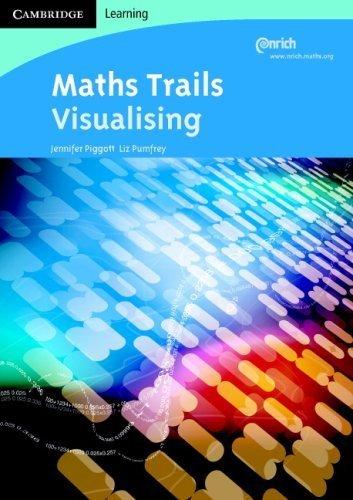 Maths Trails: Visualising 1st Edition by Piggott, Jennifer; Pumfrey, Liz published by Cambridge University Press Paperback pdf