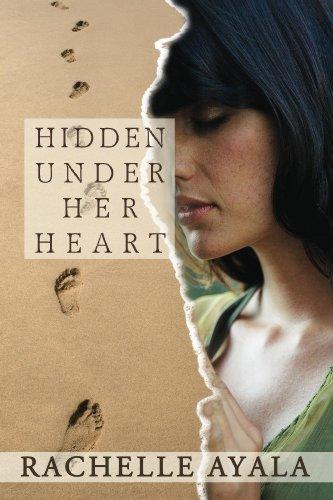 Hidden Under Her Heart (Chance for Love Book 2) by [Ayala, Rachelle]