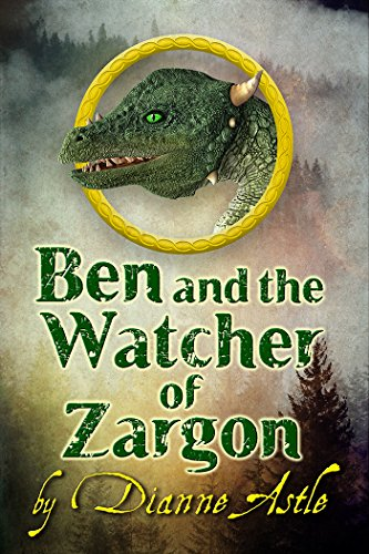 Ben and the Watcher of Zargon (The Six Worlds Book 2) by [Astle, Dianne]