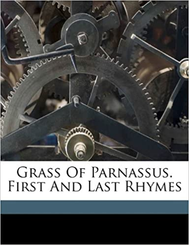 Download Grass Of Parnassus. First And Last Rhymes PDF, azw (Kindle)