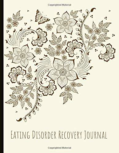 Eating Disorder Recovery Journal: Beautiful Journal To Track Food & Meals , Feelings, Energy - Track Your Triggers And Thoughts Around Meals, With Worksheets, Gratitude Prompts and Quotes.