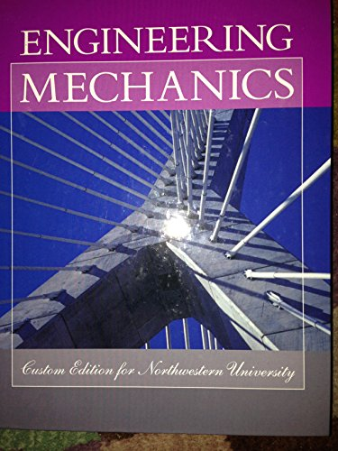 Engineering Mechanics - Custom Edition for Northwestern University