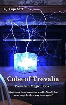 Cube of Trevalia: Trevalian Magic, Book 1 by [Capehart, L. J.]
