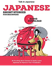 Japanese Short Stories for Beginners + Audio Download: Improve your Listening, Reading and Pronunciation Skills in Japanese