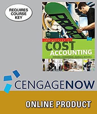 CengageNOW Online Homework System to Accompany Vanderbeck/Mitchell's Principles of Cost Accounting, 17th Edition, 1 term (6 months)