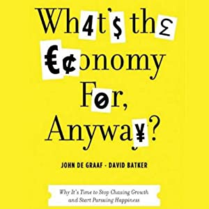 What's the Economy For, Anyway? Audiobook