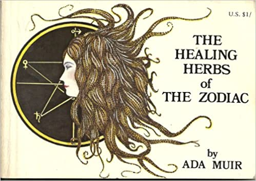 Healing Herbs of the Zodiac