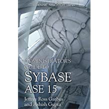 Administrator's Guide to Sybase ASE 15 (Wordware Applications Library)