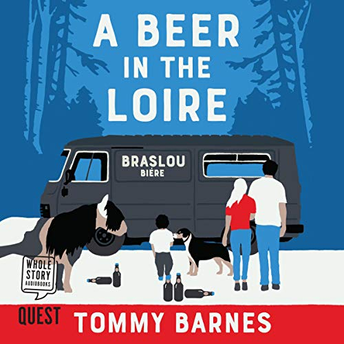 Pdf Travel A Beer in the Loire: One Family's Quest to Brew British Beer in French Wine Country