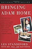 Bringing Adam Home, Les Standiford and Joe Matthews, 0061983918