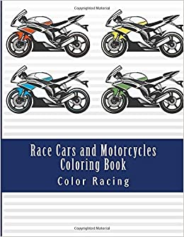 Race Cars and Motorcycles Coloring Book: Fun Activity Coloring Book ...