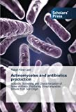 Actinomycetes and antibiotics production: Isolation, Screening and Characterization of Novel Antibiotic Producing Streptomycetes Strains from Soil Origin