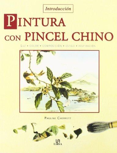 Descargar Libro Pintura Con Pincel Chino: Luz, Color, Composición, Estilo E Inspiración Pauline Cherret