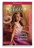 Lights, Camera, Rebecca!: A Rebecca Classic Volume 2 (American Girl: Beforever)