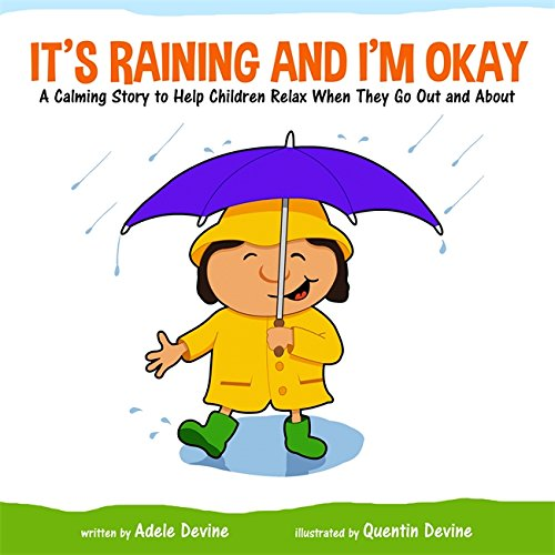 It's Raining and I'm Okay: A Calming Story to Help Children Relax When They Go Out and About (Weather Kingsley)