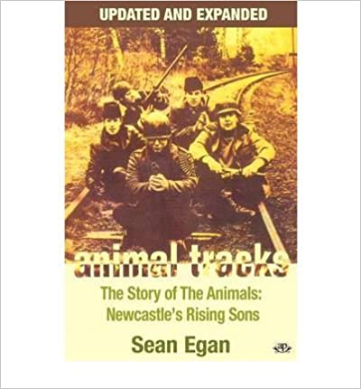 [(Animal Tracks: The Story of the Animals, Newcastle's Rising Sons )] [Author: Sean Egan] [Feb-2012]