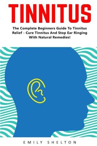 Tinnitus Complete Beginners Ringing Remedies