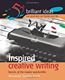 Inspired Creative Writing: Secrets of the Master Wordsmiths (52 Brilliant Ideas)