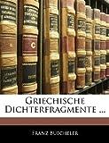 Griechische Dichterfragmente ..., Franz Büecheler, 1141545764