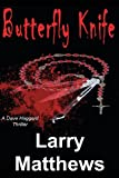 Butterfly Knife, Larry Matthews, 0615670628