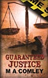 Guaranteed Justice, M. A. Comley, 1782997180