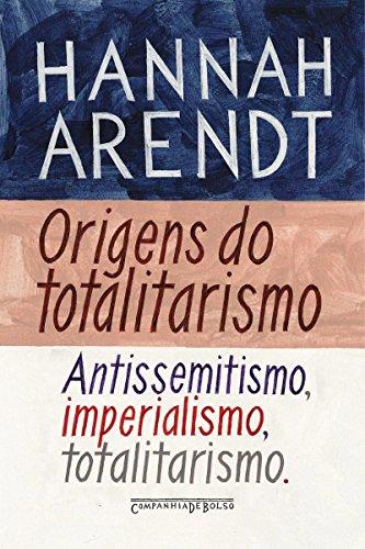 Origens do totalitarismo: Antissemitismo, imperialismo, totalitarismo
