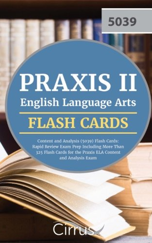 Read Online Praxis II English Language Arts: Content and Analysis (5039) Flash Cards: Rapid Review Exam Prep Including More Than 325 Flash Cards for the Praxis ELA Content and Analysis Exam pdf