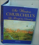 Sir Winston Churchill: Life Through His Paintings (Chaucer Library of Art)