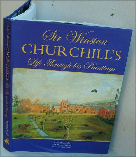 Sir Winston Churchill: Life Through His Paintings (Chaucer Library of Art) Sir Winston Churchill