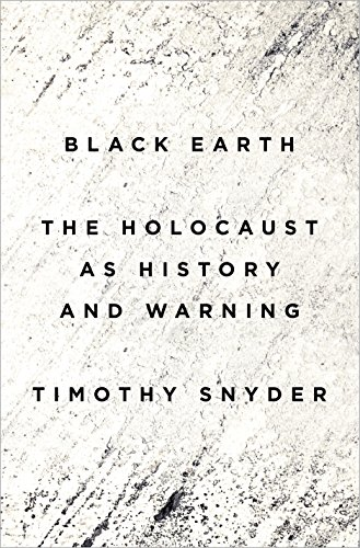 Black Earth: The Holocaust as History and Warning cover