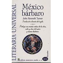 Mexico barbaro & Mexico insurgente/ Barbari Mexico & Insurgent Mexico