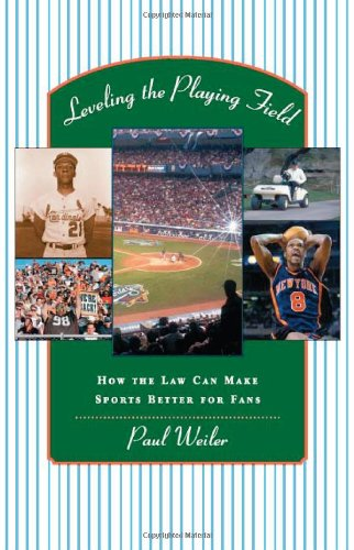 Weiler, P: Leveling the Playing Field - How the Law Can Make: How the Law Can Make Sports Better for Fans: Amazon.es: Weiler, Paul C.: Libros en idiomas extranjeros