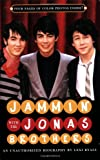: Jammin' with the Jonas Brothers: An Unauthorized Biography