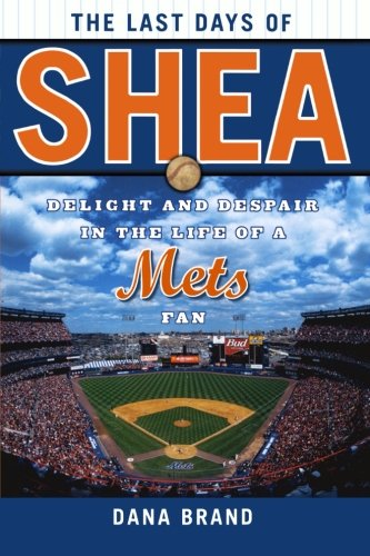 The Last Days of Shea: Delight and Despair in the Life of a ...