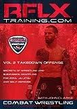 RFLX Combat Wrestling Vol. 2 Takedown Offense