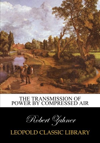 Download The transmission of power by compressed air pdf