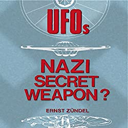 UFOs: Nazi Secret Weapons?
