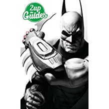 Batman: Arkham City Strategy Guide & Game Walkthrough – Cheats, Tips, Tricks, AND MORE!