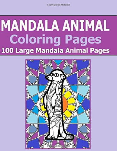 Read Online Mandala Animal Coloring Pages: 100 Large Mandala Animals - Jumbo Size Book - Fun for all Ages - Adults and Kids can Relax   while coloring a ... Animals and Mandalas on Coloring Pages PDF