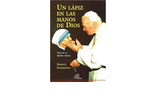 Un Lapiz En Las Manos de Dios - Vida de La Madre.. (Spanish Edition): Franca Zambonini: 9789500913867: Amazon.com: Books