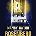 My Lost Daughter Audiobook by Nancy Taylor Rosenberg Narrated by Coleen Marlo