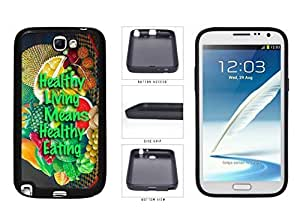 Healthy Living Means Healthy Eating TPU RUBBER Phone Case Back Cover Samsung Galaxy Note II 2 N7100