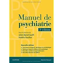 Manuel de Psychiatrie: Avancées En Imagerie, Génétique 3e Éd.